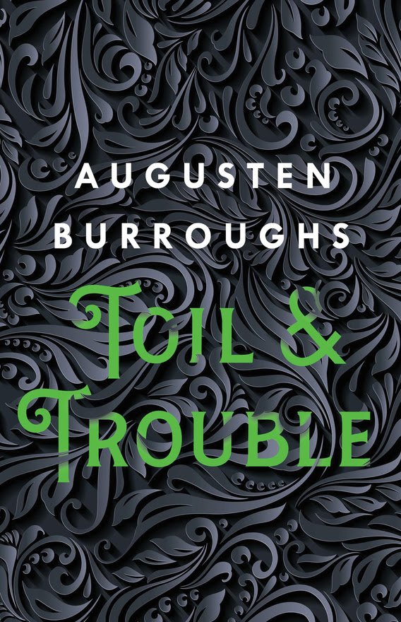 Toil & Trouble by Augusten Burroughs