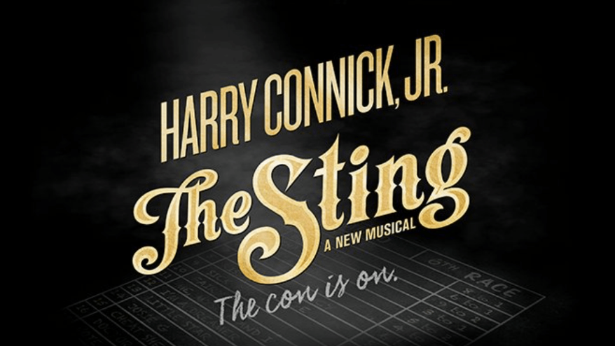"Harry Connick, Jr in The Sting, A NEW MUSICAL ""The con is on."""