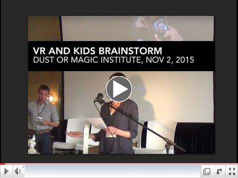Dust or Magic VR and Kids Brainstorm