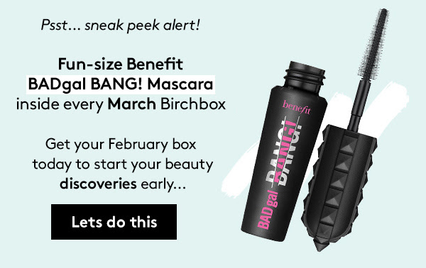 Benefit Badgal Bang! Mascara in every March BIrchbox
