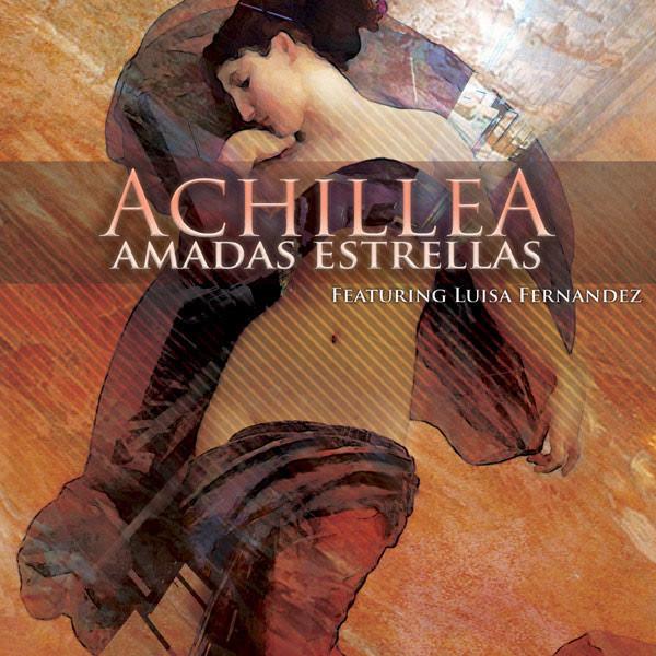 Achillea Featuring Luisa Fernandez // Album:  Amadas Estrellas