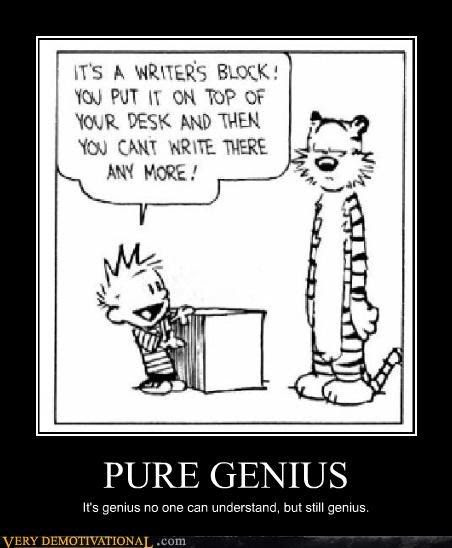"Calvin and Hobbes on ""Writer's Block"". @Andrea Brown  I think I've found  your problem ;P"