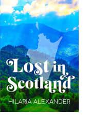 Lost in Scotland by Hilaria Alexander