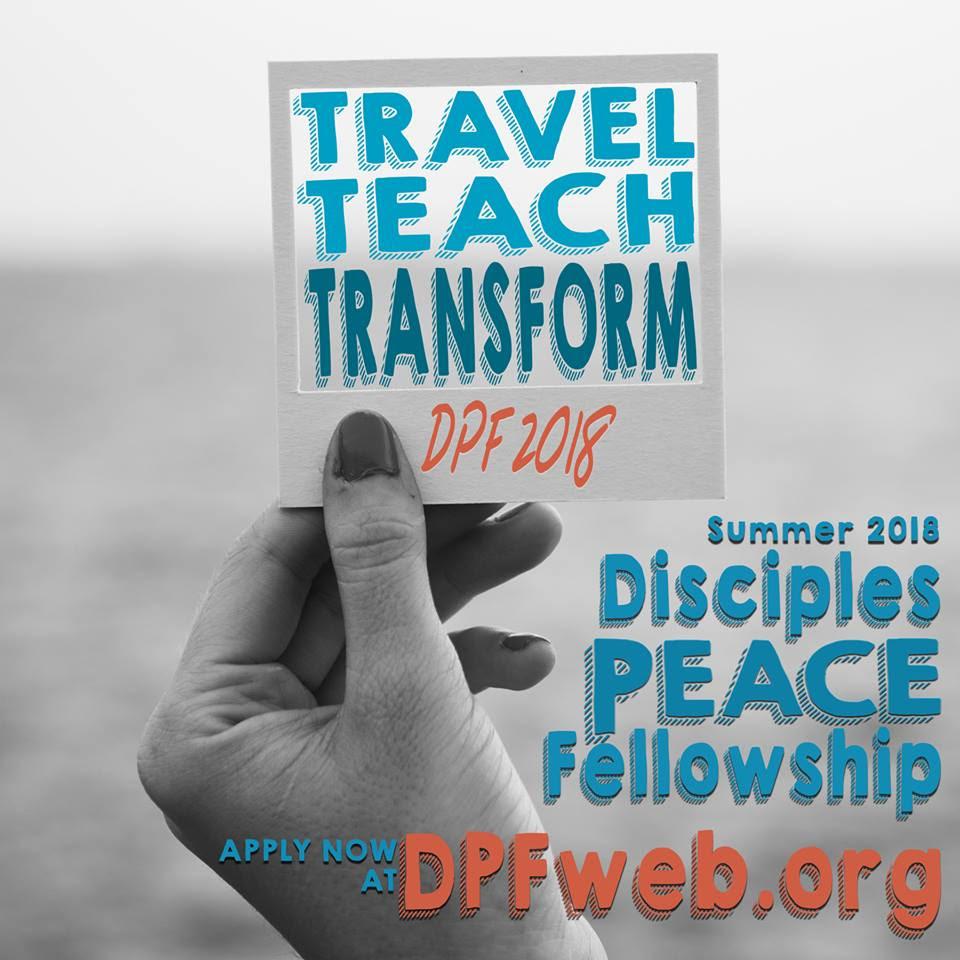 Travel! Teach! Transform! DPF2018 Disciples Peace Fellowship