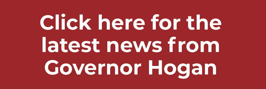 Click here for Governor Hogan news