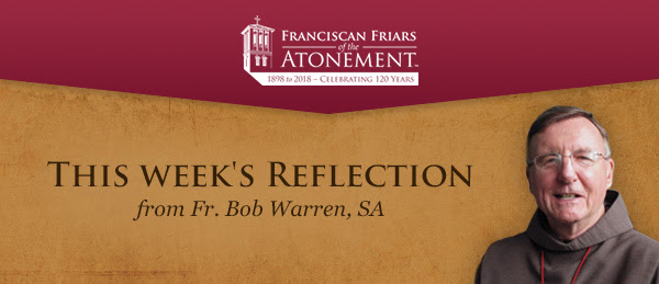THIS WEEK'S REFLECTION from Fr. Bob Warren, SA