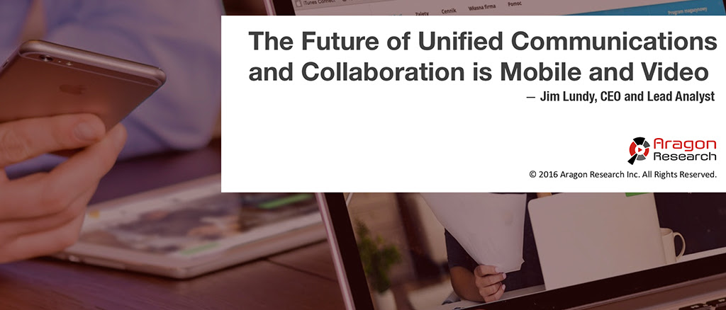 The Future of Unified Communications and Collaboration is Mobile and Video