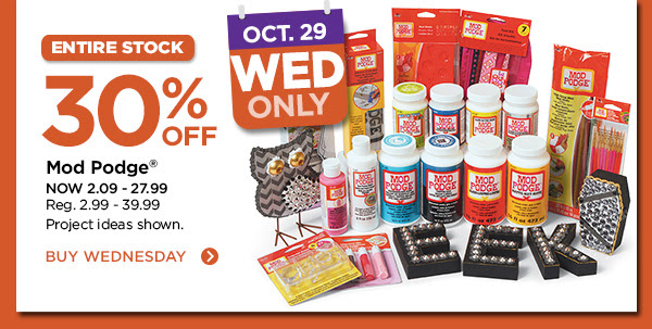30% OFF Mod Podge. BUY WEDNESDAY
