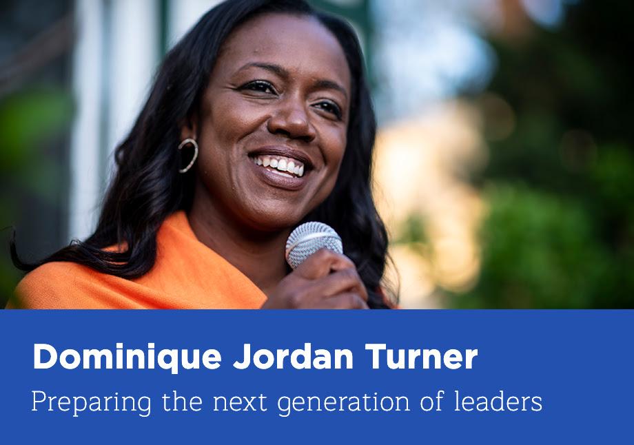 Dominique Jordan Turner: Preparing the next generation of leaders