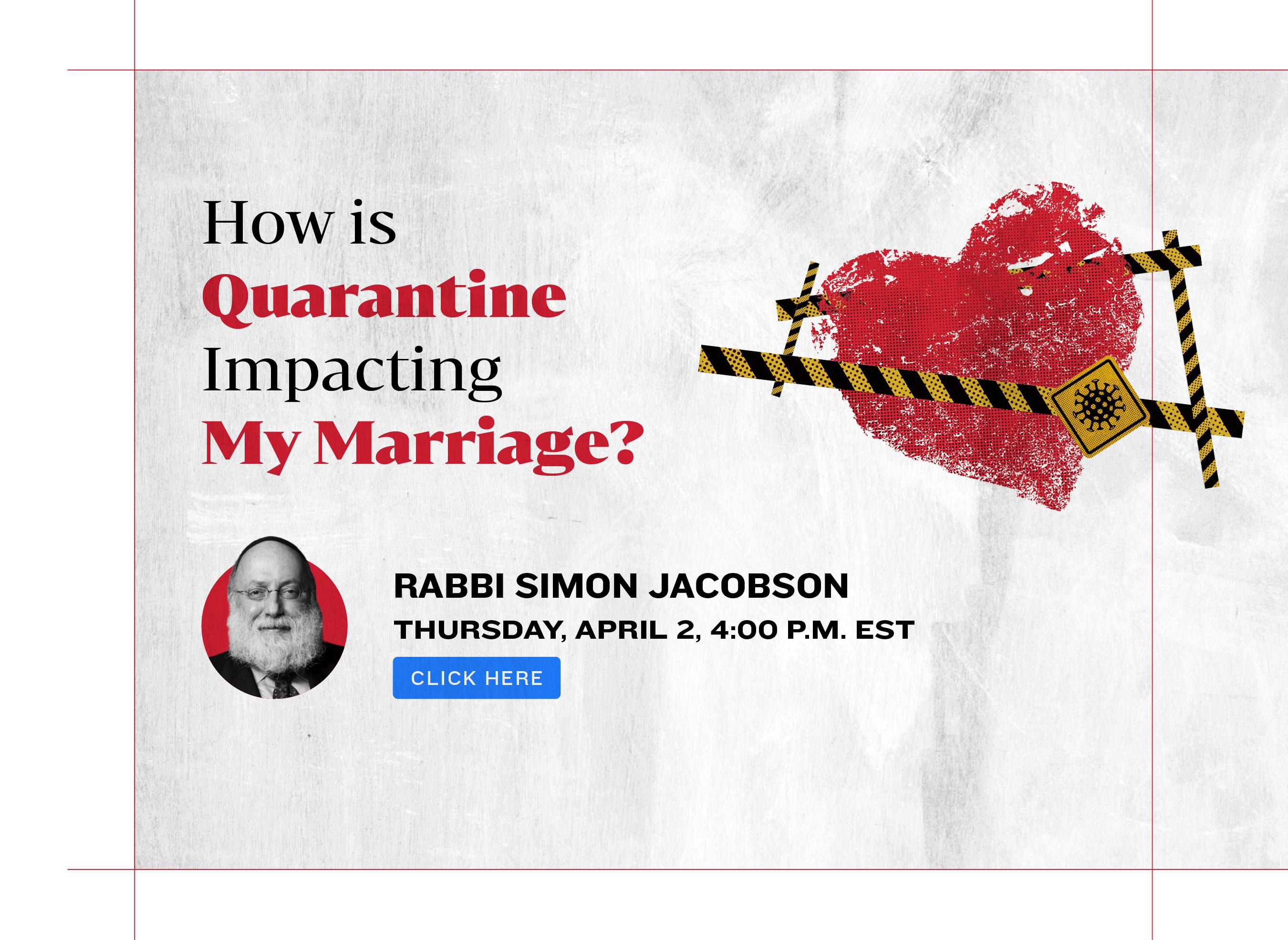How is Quarantine Impacting My Marriage. Rabbi Simon Jacobson
