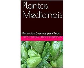 Plantas Medicinais: Remédios Caseiros para Tudo
