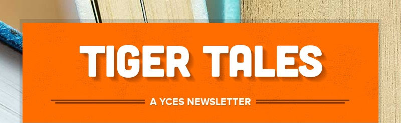 TIGER TALES                         A YCES NEWSLETTER