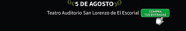 5 de agosto. Teatro Auditorio San Lorenzo de El Escorial