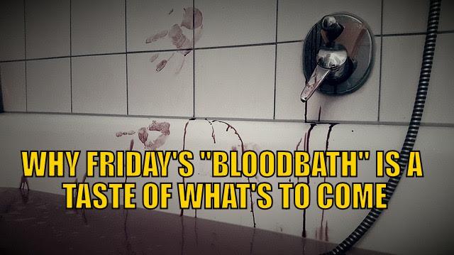 Fridays Bloodbath
