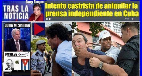 Intento castrista de aniquilar la prensa independiente en Cuba