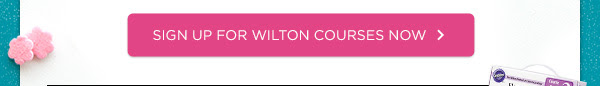 SIGN UP FOR WILTON COURSES NOW
