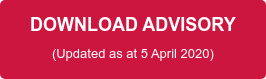 DOWNLOAD ADVISORY (Updated as at 5 April 2020)