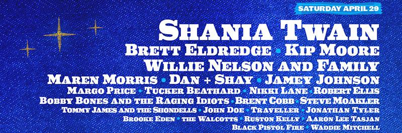 Saturday, April 29 - Shania Twain, Brett Eldredge, Kip Moore, Willie Nelson and Family