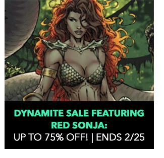 Dynamite Sale Featuring Red Sonja: up to 75% off! Sale ends 2/25.