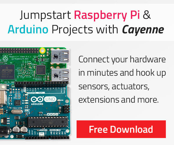 Jumpstart Rasberry Pi & Arduino Projects With Cayenne - Free Download
