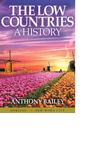 The Low Countries: A History by Anthony Bailey