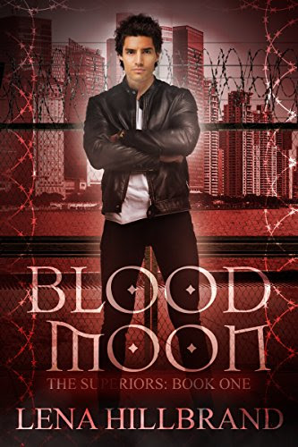 Blood Moon: A New Adult Urban Fantasy Vampire Novel (The Superiors Book 1) by [Hillbrand, Lena]