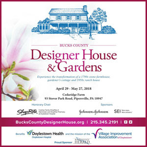 Bucks County Designer House & Gardens, April 29 - May 27, 2018