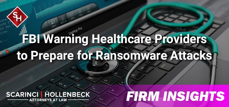 FBI Warning Healthcare Providers to Prepare for Ransomware Attacks