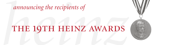 The 19th Annual Heinz Awards