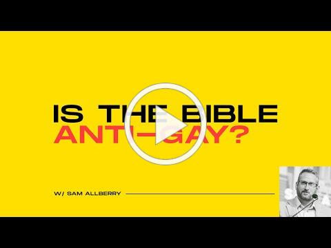 Is the Bible Anti-Gay? Sam Allberry