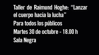 """Taller de Raimund Hoghe: """"Lanzar el cuerpo hacia la lucha"""" Martes 30 de octubre - 18:00h. Sala Negra"""
