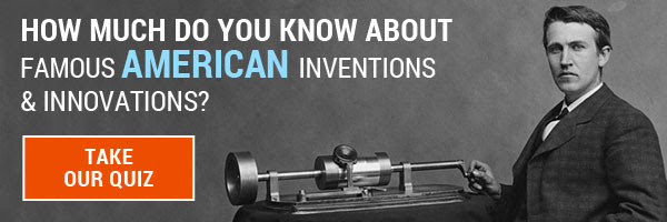 How much do you know about famous american inventions & innovations? take our quiz
