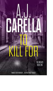 To Kill For by A.J. Carella
