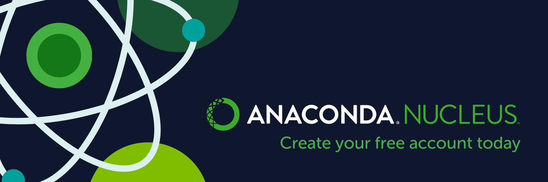 Create your free Anaconda Nucleus account below.