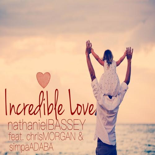 Nathaniel Bassey – Incredible Love