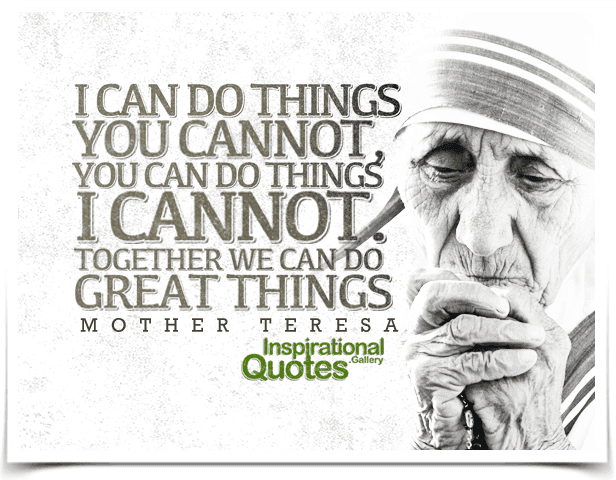 Image result for mother teresa quote doing it together