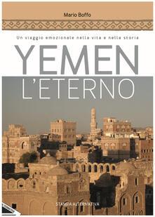 Yemen leterno. Un viaggio emozionale nella vita e nella storia - Mario Boffo - copertina