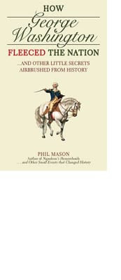How George Washington Fleeced the Nation by Phil Mason