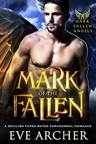 Cover for 'Mark of the Fallen (Dark Fallen Angels Book 1)'