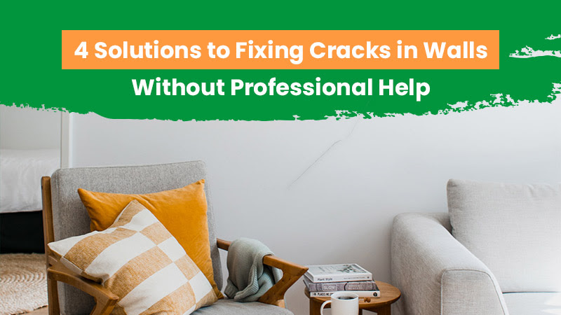 4 Solutions to Fixing Cracks in Walls Without Professional Help