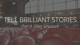 Keys to Brilliant Nonprofit Storytelling Part 4: Story Structure