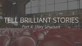 Keys to Brilliant Nonprofit Storytelling Part 4: Story Structure