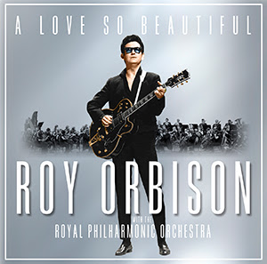 Roy Orbison - A Love So Beautiful with the Royal Philharmonic Orchestra