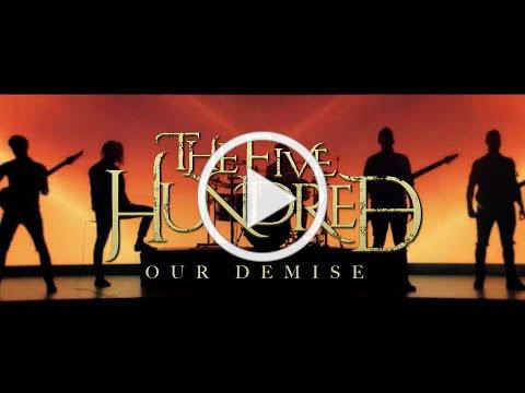 The Five Hundred - Our Demise (Official Video)