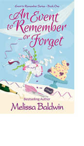 An Event to Remember… or Forget by Melissa Baldwin