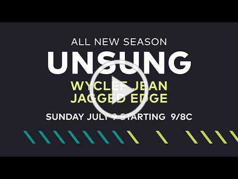 Unsung Presents Double Premiere with Wyclef Jean and Jagged Edge on Sunday, July 9