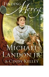 Finding Mercy by Michael Landon Jr. and Cindy Kelley