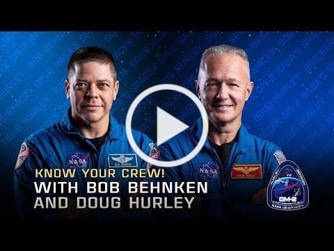 Know Your Crew! With Bob Behnken and Doug Hurley