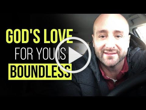 God's Love For You Is Boundless