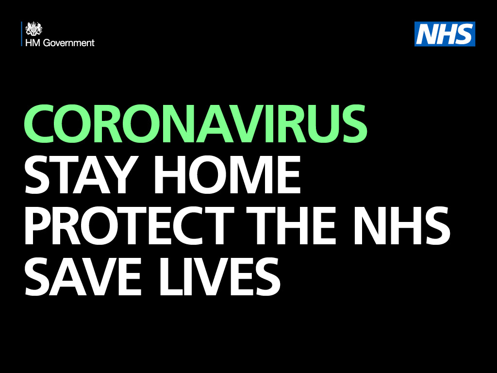 Coronavirus: Stay at home, protect the NHS, Save lives